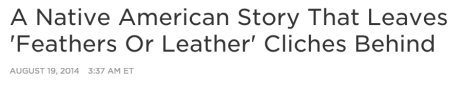 Headline from NPR's review of Winter in the Blood.